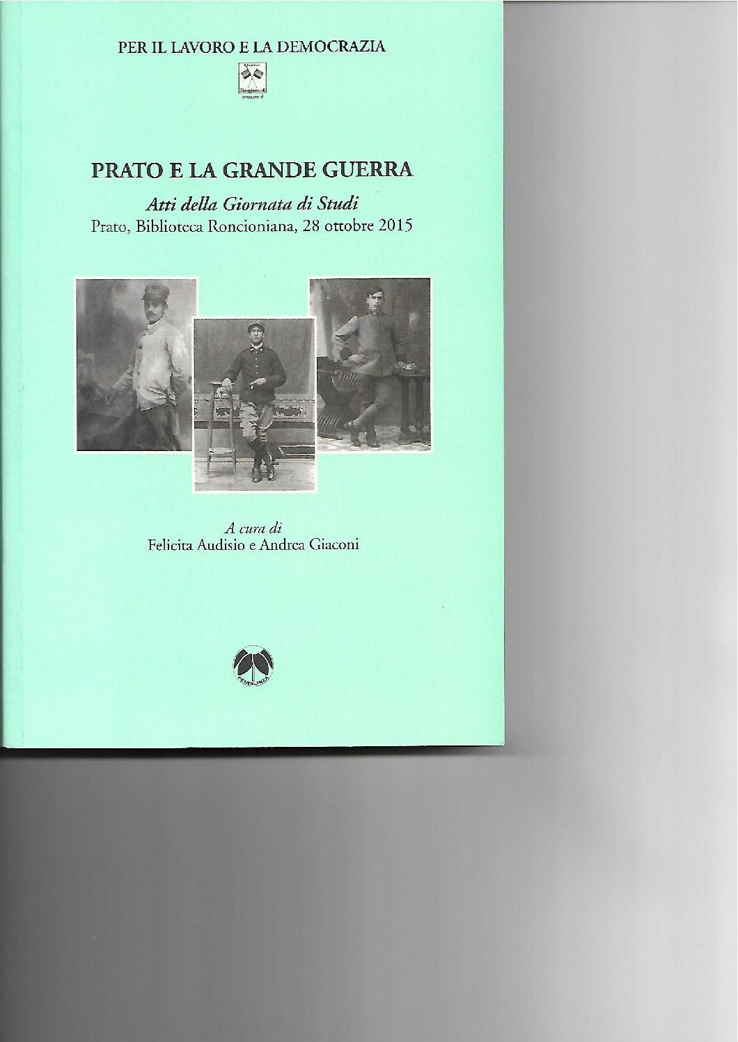 Prato e la grande guerra atti a cura di felicita audisio e andrea giaconi quaderni - La finestra di fronte andrea guerra ...